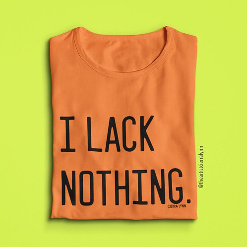 BOLD ORANGE I LACK NOTHING UNISEX FIT TEE