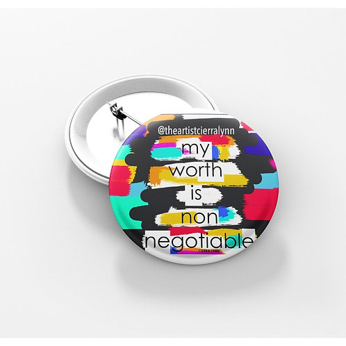 MY WORTH IS NON NEGOTIABLE  BUTTON