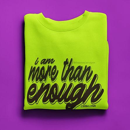I AM MORE THAN ENOUGH NEON SWEATSHIRT 2.