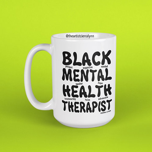 BLACK MENTAL HEALTH THERAPIST MUG