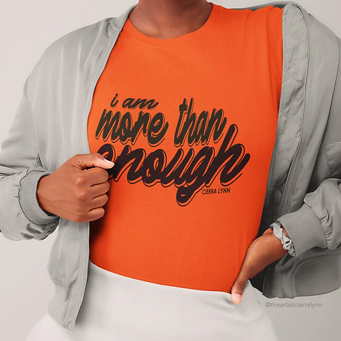 I AM MORE THAN ENOUGH ORANGE  TEE  UNISEX  FIT TEEI AM