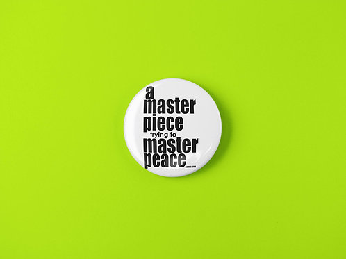 MASTER PEACE  BUTTON