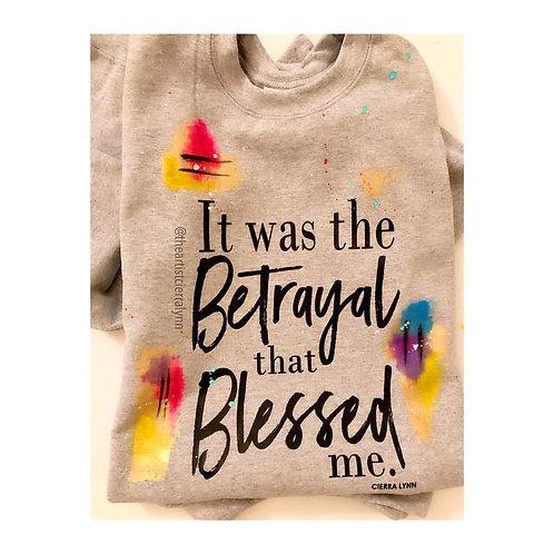 BETRAYAL BLESSED ME SWEATSHIRT  (UNISEX/ OVERSIZED FIT )