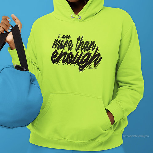 I AM MORE THAN ENOUGH NEON   (UNISEX/ OVERSIZED FIT)