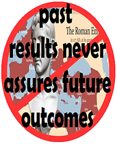 Roman Empire Past Results Never Assures Future Outcomes ORIG.png