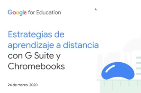 Estrategias de Google para la educación a distancia. Aulas Digitales Google for education.