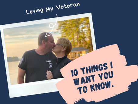 10 Things I Want My Veteran to Know