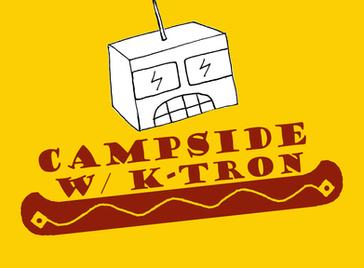 Campside w/ K-Tron