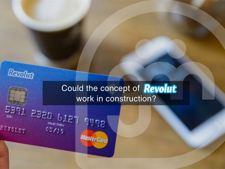 Could the concept of Revolut work in construction?