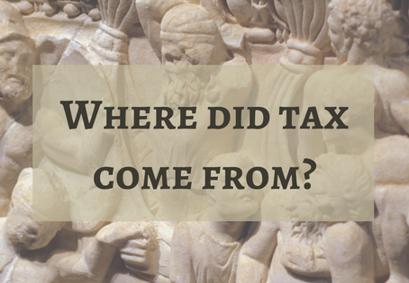 Where did tax come from?