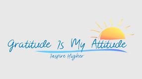 GRATITUDE IS MY ATTITUDE.jpg