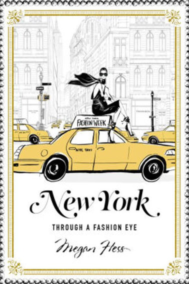 New York Through A Fashion Eye by Megan Hess