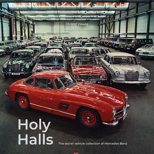 Holy Halls - The secret vehicle collection of Mercedes- Benz