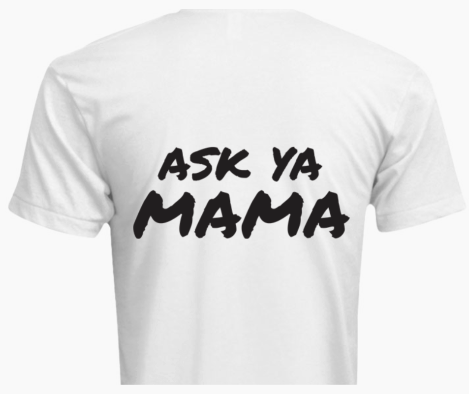 Ask Your Mama - White Tshirt