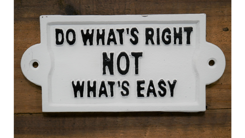 Do what's right not what's easy - cast iron sign white
