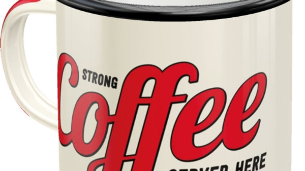 Strong Coffee Served Here Enamel Mug