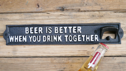 Beer is better when you drink together cast iron sign