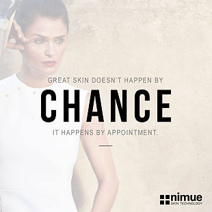 Nimue picture - great skin doesn't happen by chance, it happens by appointment