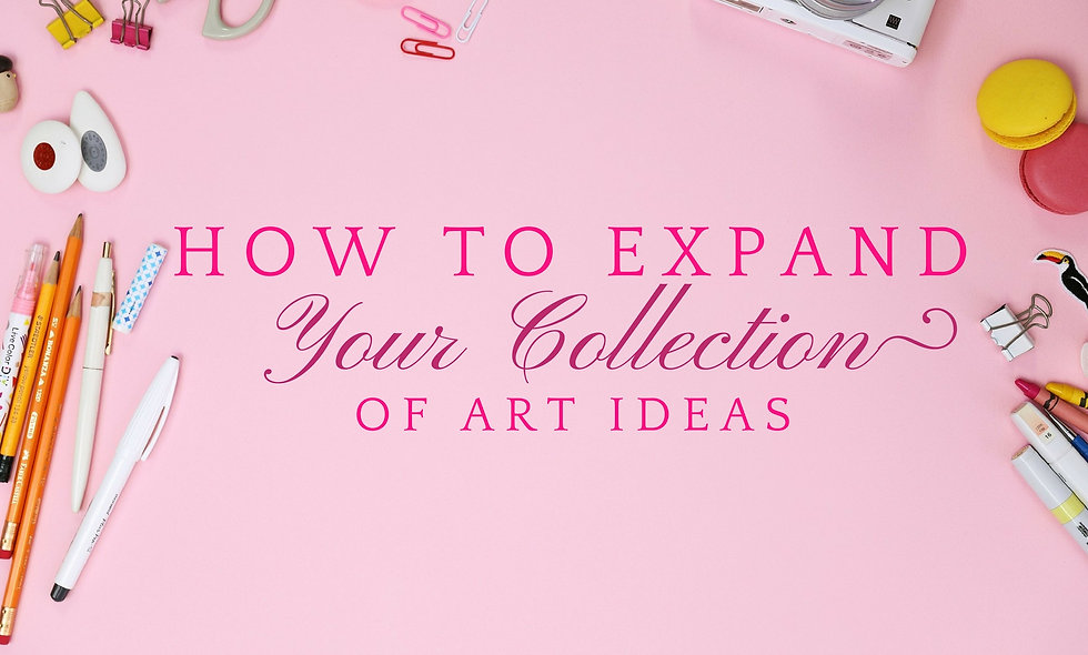 How to Expand Your Collection of Art Ideas Successfully INSTANT WEBINAR