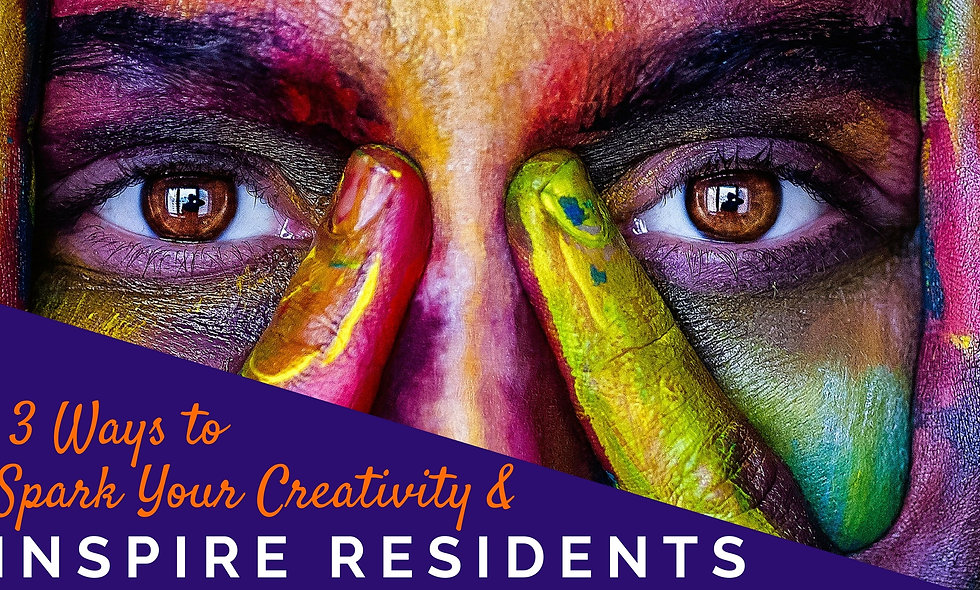 3 Ways to Spark Your Creativity & Inspire Residents INSTANT WEBINAR