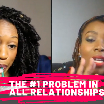 The #1 Problem in most relationships
