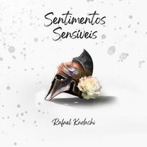 "Rafael Kadashi | ""Sentimentos Sensíveis"""