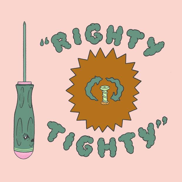 """""""Righty Tighty"""""""
