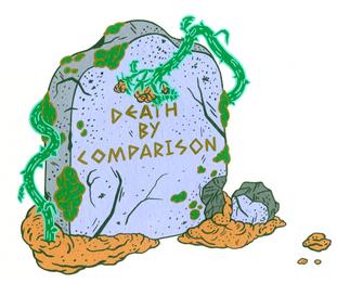 Death by Comparison