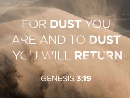 To Dust We Shall Return