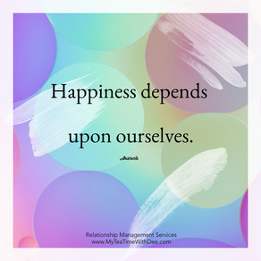 Happiness is a state of mind ...your mind.  Fill them with good thoughts daily.