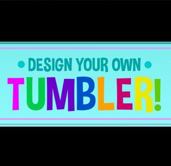 Design Your Own Tumbler