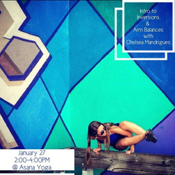 1.27.2018    Introduction to Inversions and Arm Balances  ​  2:00-4:00PM  Asana Yoga of Brandon    Join Asana Yoga's Chelsea Mandrigues in a workshop designed to honor the body and explore the edge for all levels of practitioners seeking to deepen their inversion and arm balance practice through fundamental strength and flexibility.  Together we will empower ourselves as we navigate the art of arm balancing and inversions in a practice that is guaranteed to flip your perspective!  We will keep it light as we take flight, and build a concrete foundation in transition and flow, bandhas and pranayama (breath work), and develop the tool kit necessary to cultivate a more mindful practice.  Be prepared to face your F.E.A.R. (False Evidence Appearing Real) and soar past your own expectations as you defy gravity and take flight!  This workshop is $20 early bird special through January 15, 2018 or $25 after the 15th. Space is limited to 12 participants.  ​  ​