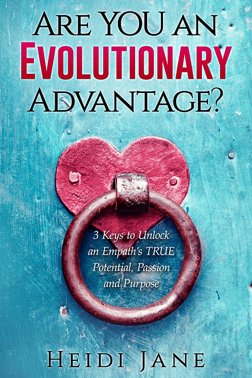 Are You An Evolutionary Advantage? 3 Keys to Unlock an Empath's...