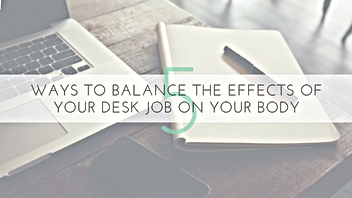 5 ways to balance the effects of your desk job on your body