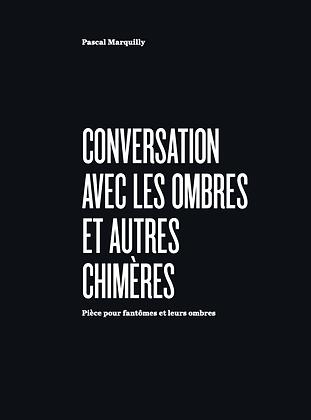 Conversa com as sombras e outras quimeras