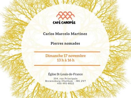Café Canopée 17 novembre - Carlos Marcelo Martinez et pierres nomades