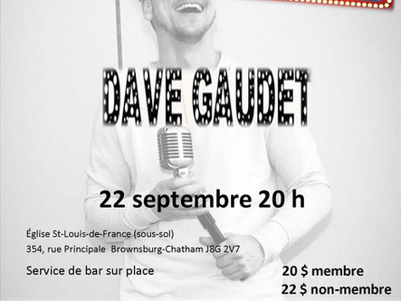 Spectacle d'humour bénéfice avec Dave Gaudet le 22 septembre 2017 - En collaboration avec la Mai