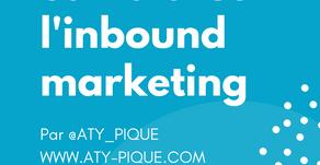 Comprendre et maitriser l'inbound marketing