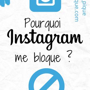 Pourquoi Instagram me bloque ? Quelles solutions?