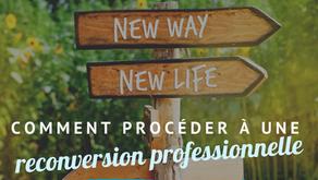 Comment procéder à une reconversion professionnelle ?