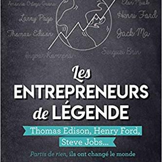 """Livre """"Les entrepreneurs de légende"""""""