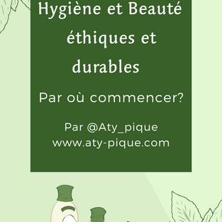 Hygiène et beauté éthiques et durables, par où commencer?