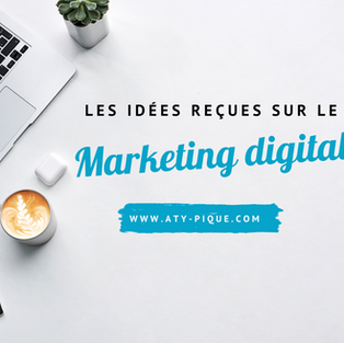 Les idées reçues sur le Marketing Digital