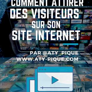 Comment attirer des visiteurs sur son site internet ?