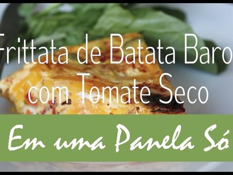 Frittata de Batata Baroa e Tomate Seco | Receita