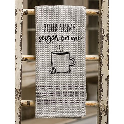 Pour Some Sugar On Me Dish Towel