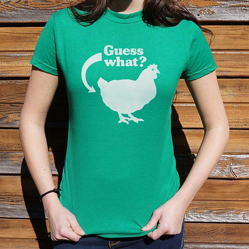 Guess What? Chicken Butt T-Shirt (Ladies)