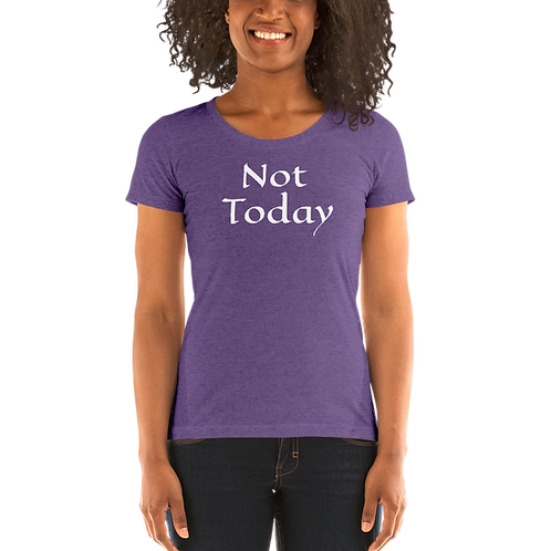 Not today - Ladies' short sleeve t-shirt