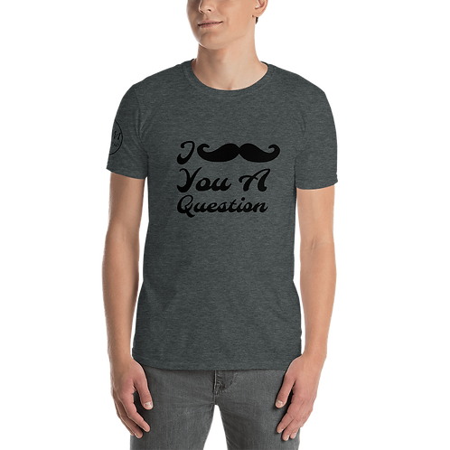 I mustache you a question Short-Sleeve Unisex T-Shirt