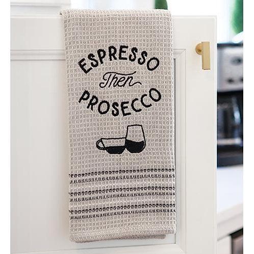 Espresso Then Prosecco Dish Towel